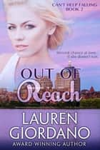 Out of Reach - Can't Help Falling, #2 ebook by Lauren Giordano