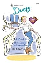 A Royal Mess & Her Knight to Remember - A Royal Mess\Her Knight to Remember ebook by Jill Shalvis