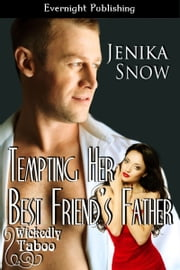 Tempting Her Best Friend's Father ebook by Jenika Snow