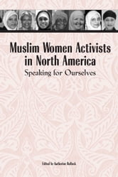 Muslim Women Activists in North America - Speaking for Ourselves ebook by