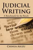 Judicial Writing ebook by Chinua Asuzu