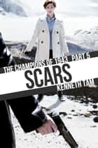Scars - The Champions of 1945 - Part 5 ebook by Kenneth Tam