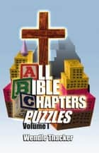 Puzzles for All Bible Chapters Volume I ebook by Wendle Thacker