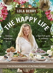 The Happy Life ebook by Lola Berry