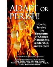 Adapt or Perish! How to Survive the Firestorm of Change in Business, Leadership, and Careers ebook by Lee Pound