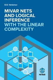 Mivar NETs and logical inference with the linear complexity ebook by Varlamov, Oleg O.