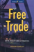 Free Trade ebook by Graham Dunkley