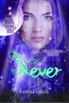The Never ebook by Kristina Circelli