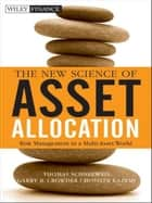 The New Science of Asset Allocation ebook by Thomas Schneeweis,Hossein Kazemi,Garry B. Crowder