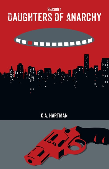 Daughters of Anarchy: Season 1 ebook by C.A. Hartman