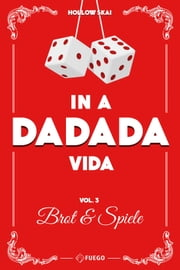 In A Da Da Da Vida - Vol. 3 - Brot & Spiele ebook by Hollow Skai