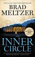 The Inner Circle ebook by Brad Meltzer