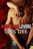 More than Lovers ebook by Jess Dee