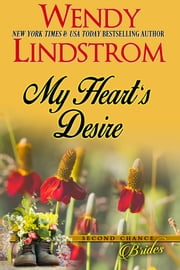 Romance: My Heart's Desire - A Small Town Sweet Historical Romance ebook by Wendy Lindstrom