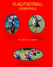 Flag Football Essentials - The $6 Sports Series, #3 ebook by John Johnson