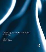 Planning, Markets and Rural Housing ebook by Nick Gallent