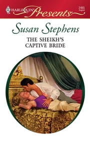 The Sheikh's Captive Bride - A Secret Baby Romance ebook by Susan Stephens