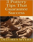 3 Pottery Tips That Guarantee Success