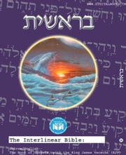 The Interlinear Bible: Hebrew/English--The Book of Genesis, with the King James Version (KJV) ebook by James, King