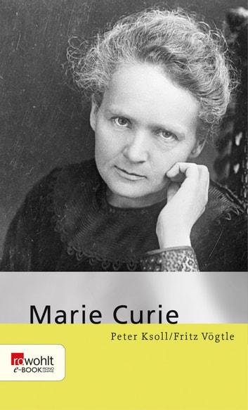 Marie Curie ebook by Fritz Vögtle,Peter Ksoll