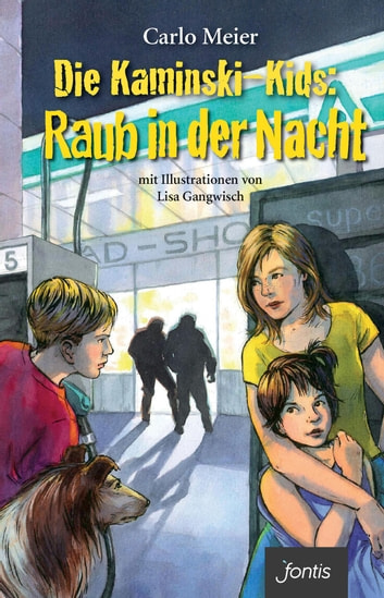 Raub in der Nacht - Die Kaminski-Kids Bd. 11 ebook by Carlo Meier