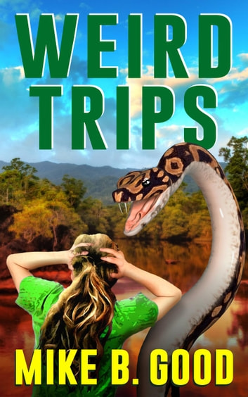Weird Trips ebook by Mike B. Good