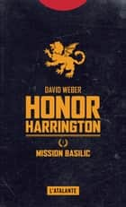 Mission Basilic - Honor Harrington, T1 ebook by Arnaud Mousnier-Lompré, David Weber