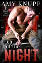 Heat of the Night ebook by Amy Knupp