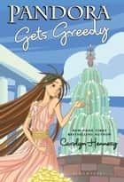 Pandora Gets Greedy ebook by Carolyn Hennesy
