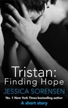 Tristan: Finding Hope ebook by Jessica Sorensen