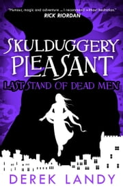 Last Stand of Dead Men (Skulduggery Pleasant, Book 8) ebook by Derek Landy