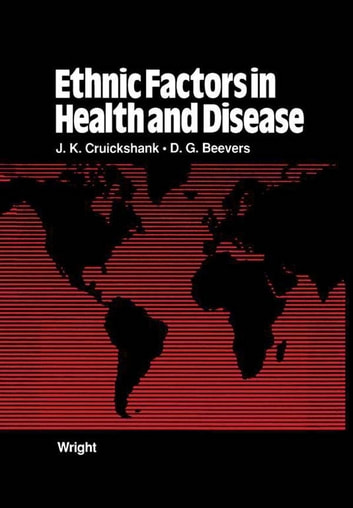 Ethnic Factors in Health and Disease ebook by J. K. Cruickshank,D. G. Beevers
