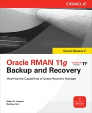 Oracle RMAN 11g Backup and Recovery ebook by Robert G. Freeman,Matthew Hart