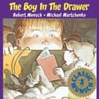 The Boy in the Drawer - Read-Aloud Edition ebook by Robert Munsch, Michael Martchenko