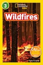 National Geographic Readers: Wildfires ebook by Kathy Furgang
