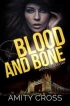 Blood and Bone (Royal Blood #6) ebook by Amity Cross