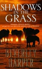 Shadows in the Grass ebook by Beverley Harper