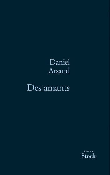 Des amants ebook by Daniel Arsand
