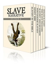 Slave Narrative Six Pack 6 - Six Essential Texts ebook by Isaac Allen,John Hill Aughey,Evelyn Baring,Henry Walton Bibb,William Warde Fowler,Charles Thompson