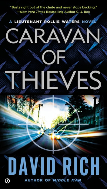 Caravan of Thieves - A Lieutenant Rollie Waters Novel ebook by David Rich