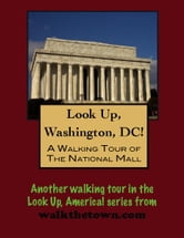 A Walking Tour of Washington's National Mall ebook by Doug Gelbert