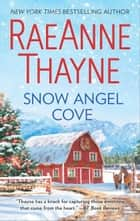 Snow Angel Cove - A small-town romance eBook by RaeAnne Thayne