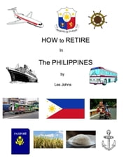 How to Retire in the Philippines ebook by Les Johns