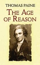 The Age of Reason ebook by Thomas Paine, Moncure Daniel Conway