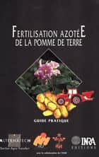 Fertilisation azotée de la pomme de terre - Guide pratique ebook by Caroline Chambenoit, François Laurent, Jean-Marie Machet,...