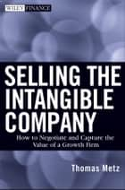 Selling the Intangible Company ebook by Thomas Metz