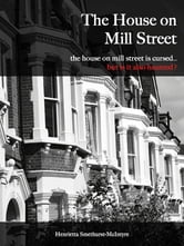 The House on Mill Street ebook by Henrietta Smethurst-McIntyre