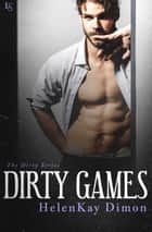 Dirty Games 電子書 by HelenKay Dimon