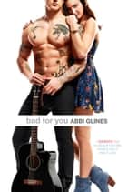 Bad for You ebook by Abbi Glines