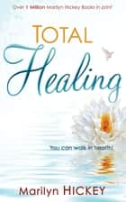 Total Healing ebook by Marilyn Hickey